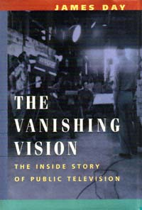 Cover of James Day's book, The Vanishing Vision